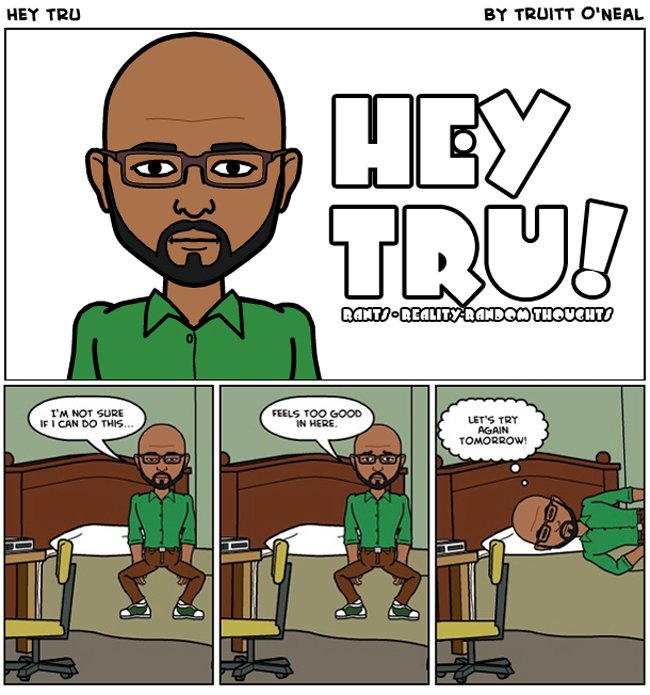 Hey Tru!