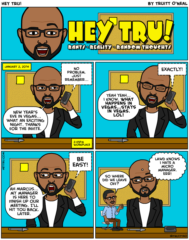 Hey Tru, Comics, Micro Manager